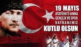 100. Yılında 19 Mayıs Atatürk'ü Anma Gençlik ve Spor Bayramı Kutlu Olsun