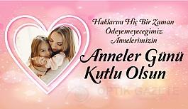Tüm Annelerimizin Anneler Günü Kutlu Olsun