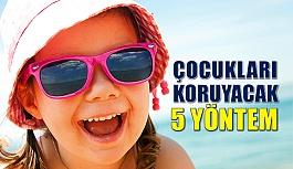 Çocukları Güneşin Zararlarından Koruyacak 5 Yöntem