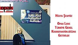 Hülya Şenyüz  Opak Lens Türkiye Genel Koordinatörlüğüne Getirildi