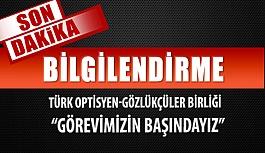 Türk Optisyen ve Gözlükçüler Birliği Yönetiminden Yeni Açıklama