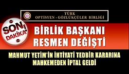 Türk Optisyen ve Gözlükçüler Birliği Başkanı Resmen Değişti