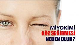 Göz Seğirmesi (Miyokimi) Nedir?