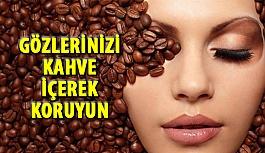 Gözlerinizi Kahve İçerek Koruyun