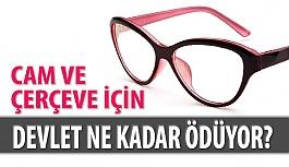 Gözlük Cam ve Çerçevesi İçin Devlet Ne Kadar Ödüyor?