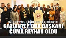 Gaziantep Optisyen - Gözlükçüler Odası Başkanı Cuma Reyhan Oldu