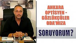 Ankara Optisyen - Gözlükçüler Oda'mıza  Soruyorum!