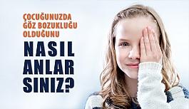 Çocuğunuzda Göz Bozukluğu Olduğunu Nasıl Anlarsınız?
