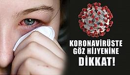 Koronavirüste göz hijyenine dikkat!