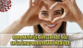 Korona Günlerinde Göz Sağlığını Koruyacak Öneriler