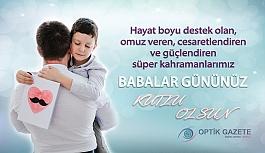 Hayatta En Değerli Varlıklarımızdan Babalarımızın Babalar Günü Kutlu Olsun