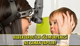 Bebeklerde İlk Göz Muayenesi Ne Zaman Yapılmalı?