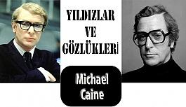 Yıldızlar ve Gözlükleri- Michael Caine