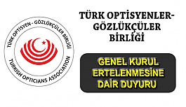 Türk Optisyen-Gözlükçüler Birliği'nden Genel Kurul Açıklaması