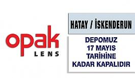 Opak Lens Hatay / İskenderun Depomuz 17 Mayıs Tarihine Kadar Kapalıdır