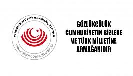 Gözlükçülük Cumhuriyetin Bizlere Ve Türk Milletine Armağanıdır