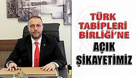 Türk Tabipleri Birliği'ne Açık Şikayetimiz