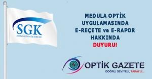 Medula Optik Uygulamasında E-reçete ve E-rapor Hakkında Duyuru!
