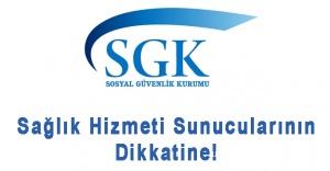 SGK'dan Sağlık Hizmeti Sunucularına Duyuru!
