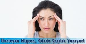 İlerleyen Migren, Gözde Şaşılık Yapıyor!