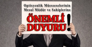 Optisyenlik Müesseselerinin Mesul Müdür ve Sahiplerine Önemli Duyuru!
