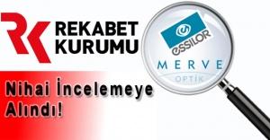 Rekabet Kurumu'ndan Merve Optik Satışına Nihai İnceleme Kararı!