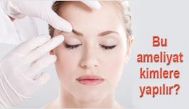 Estetik göz kapağı ameliyatı