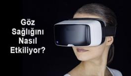 Sanal Gerçeklik Gözlükleri Göz Sağlığını...