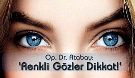 Op. Dr. Atabay: 'Güneş gözlüğü...