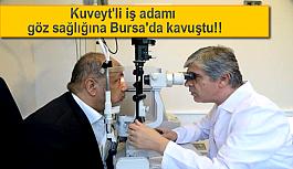 Kuveytli iş adamı göz sağlığına Bursa'da...