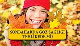 Sonbaharda Göz Sağlığı Tehlikede mi?