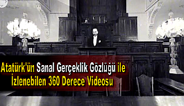 Atatürk'ü Sanal Gerçeklik Gözlüğü ile İzleyin!