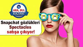 Snapchat gözlükleri Spectacles satışa...