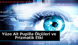 Yüze Ait Pupilla Ölçüleri ve Prizmatik Etki