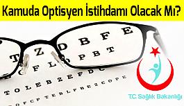 Kamuda Optisyen İstihdamı Olacak Mı?