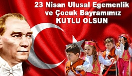 Ulusal Egemenlik ve Çocuk Bayramımız...