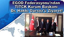 EGOD Federasyonu'ndan TİTCK Kurum Başkanı...