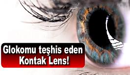 Glokomu teşhis eden kontak lens!