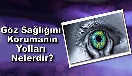 Göz Sağlığını Korumanın Yolları Nelerdir?
