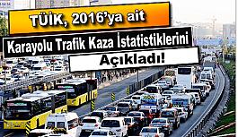 TÜİK, 2016'ya ait Karayolu Trafik Kaza...