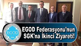 EGOD Federasyonu'nun SGK'na İkinci Ziyareti!