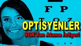 Optisyenler SGK'dan Atama İstiyor!