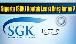 Sigorta (SGK) Kontak Lensi Karşılar mı?
