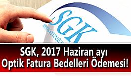 SGK, 2017 Haziran ayı Optik Fatura Bedelleri...