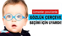 Çocuklarda gözlük çerçevesi seçimi!