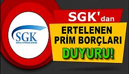 SGK'dan ertelenen prim borçları hakkında duyuru!