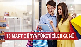 15 Mart Dünya Tüketiciler Günü Kutlu...