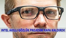 Intel Akıllı Gözlük Projesini Rafa Kaldırdı!