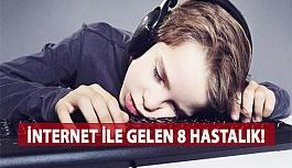 İnternet İle Gelen 8 Hastalık!