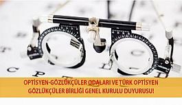 Optisyen-Gözlükçüler Odaları ve Türk Optisyen-Gözlükçüler Birliği Genel Kurulu Duyurusu